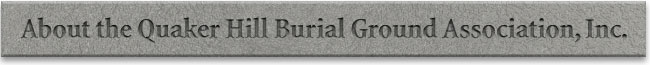 About the Quaker Hill Burial Ground Association, Inc. - header